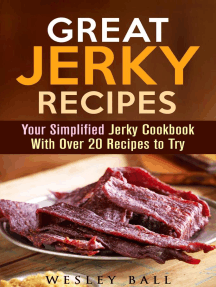 Great Jerky Recipes: Your Simplified Jerky Cookbook With Over 20 Recipes to Try: Jerky Cookbook