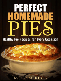 Perfect Homemade Pies: Healthy Pie Recipes for Every Occasion: Healthy Pies