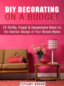 DIY Decorating on a Budget: 19 Thrifty, Frugal & Inexpensive Ideas for the Interior Design of Your Dream Home: Decoration and Design