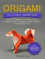 Origami: The Ultimate Origami Guide - Master Origami in 2 hours. Learn Origami with 20 Step by Step Projects that Inspire You