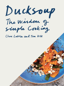 Ducksoup: The Wisdom of Simple Cooking