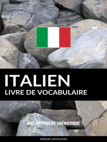 Livre de vocabulaire italien: Une approche thématique