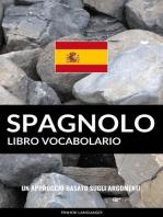 Libro Vocabolario Spagnolo: Un Approccio Basato sugli Argomenti