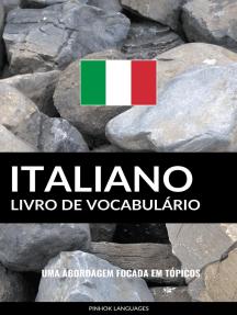 Livro de Vocabulário Italiano: Uma Abordagem Focada Em Tópicos