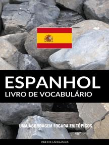Livro de Vocabulário Espanhol: Uma Abordagem Focada Em Tópicos