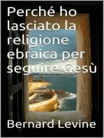 Perché ho lasciato la religione ebraica per seguire Gesù