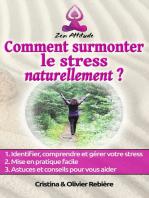 Comment surmonter le stress naturellement
