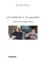 Gilles Deleuze and Félix Guattari: Intersecting Lives