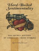 Hard-Boiled Sentimentality: The Secret History of American Crime Fiction