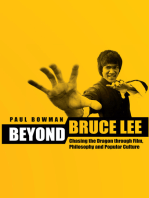 Beyond Bruce Lee: Chasing the Dragon through Film, Philosophy, and Popular Culture