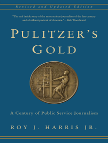 Pulitzer's Gold: A Century of Public Service Journalism