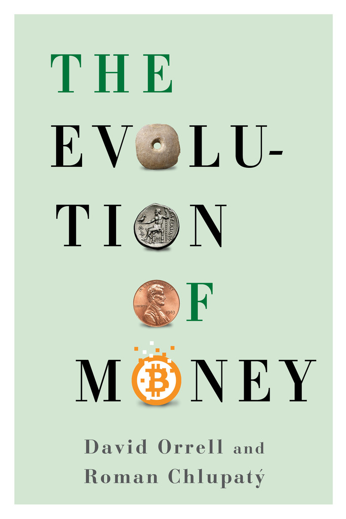 The Evolution Of Money By David Orrell And Roman Chlupat By David