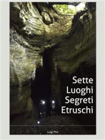Sette luoghi segreti etruschi a due passi da Roma