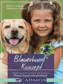 Das Blauerhundkonzept 2: Hunde emotional verstehen und trainieren - Praxis Familienbegleithund