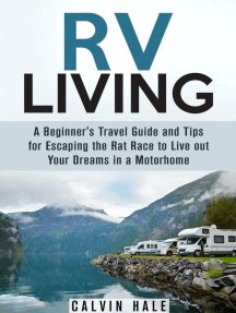 RV Living: A Beginner's Travel Guide and Tips for Escaping the Rat Race to Live Out Your Dreams in a Motorhome: Self Sustainable Living