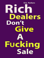 Rich Dealers Don't Give a Fucking sale