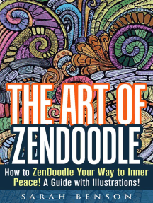 The Art of ZenDoodle: How to ZenDoodle Your Way to Inner Peace! A Guide with Illustrations!: Tangle Patterns & Meditation