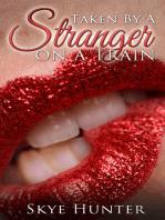 Taken by a Stranger on a Train