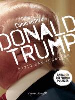 Cómo se hizo Donald Trump