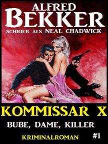 Alfred Bekker Kommissar X #1: Bube, Dame Killer