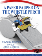 The Paper Pauper on a Whistle Perch