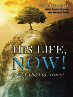 His Life, Now!