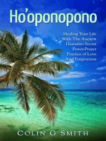 Ho'oponopono Book: Healing Your Life With The Ancient Hawaiian Secret Power-Prayer Practice of Love And Forgiveness: How To Love Yourself, #2