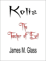 Kolis, The Teacher of Evil