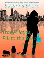 Tracy Hayes, P.I. to the Rescue (P.I. Tracy Hayes 3)