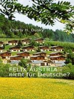 Felix Austria - Nicht für Deutsche?
