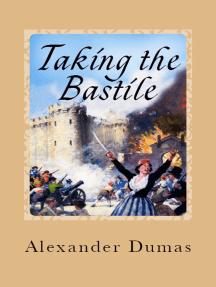 Taking the Bastile: (Historical Novel)