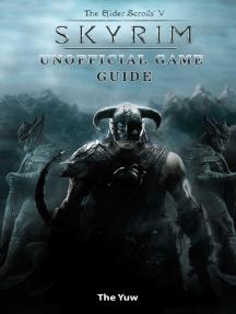 Elder Scrolls V Skyrim Unofficial Game Guide
