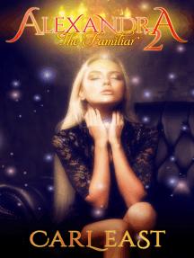 Alexandra 2 (The Familiar)