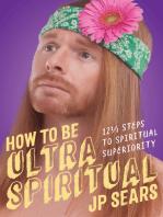 How to Be Ultra Spiritual