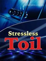 Stressless Toil