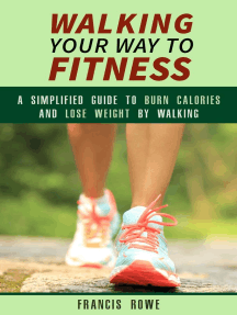 Walking Your Way to Fitness: A Simplified Guide to Burn Calories and Lose Weight by Walking: Exercise & Cardio