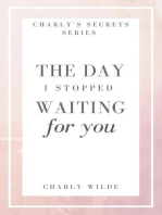 The Day I Stopped Waiting For You