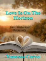 Love Is On The Horizon (Four Historical Romances)
