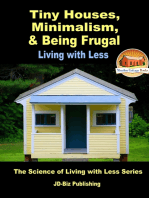 Tiny Houses, Minimalism, & Being Frugal