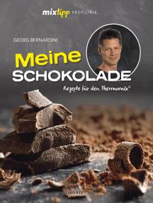 mixtipp Profilinie: Meine Schokolade: Rezepte für den Thermomix©