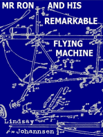 Mr Ron And His Remarkable Flying Machine