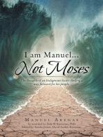 I am Manuel... Not Moses