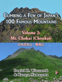 Climbing a Few of Japan's 100 Famous Mountains - Volume 2: Mt. Chokai (Choukai)