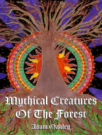Mythical Creatures Of The Forest