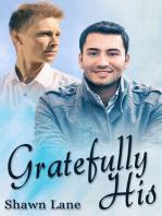 Gratefully His