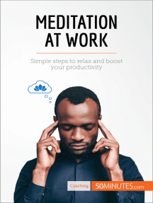 Meditation at Work: Simple steps to relax and boost your productivity