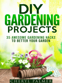 DIY Gardening Projects: 35 Awesome Gardening Hacks to Better Your Garden: Landscaping & Homesteading