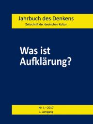 Jahrbuch des Denkens / Was ist Aufklärung? Jahrbuch des Denkens