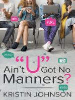 "Ain't ""U"" Got No Manners?"