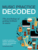 Music Practice Decoded. The Psychology of Getting Brilliant in Music